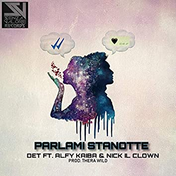 Parlami Stanotte (feat. Alfy Kaiba & Nick Il Clown)