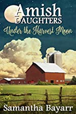 Under the Harvest Moon (Amish Daughters Book 7)