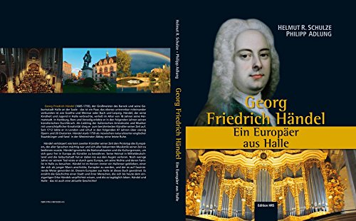 Georg Friedrich Händel: Ein Europäer aus Halle