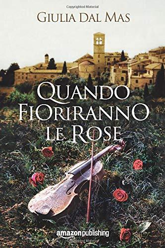Quando fioriranno le rose