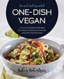 One-Dish Vegan Revised and Expanded Edition: 175...