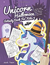 Unicorn Halloween Activity Book For Kids: Coloring, Hidden Pictures, Dot To Dot, Spot Difference, Maze, Masks, Word Search (Unicorn Activity Book)