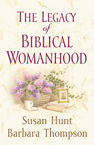 Legacy of Biblical Womanhood, The