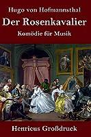 Der Rosenkavalier (Grossdruck): Komoedie fuer Musik