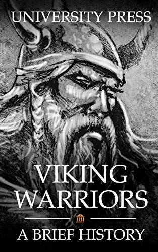 Viking Warriors: A Brief History of Ragnar Lothbrok, Björn Ironside, and Ivar the Boneless