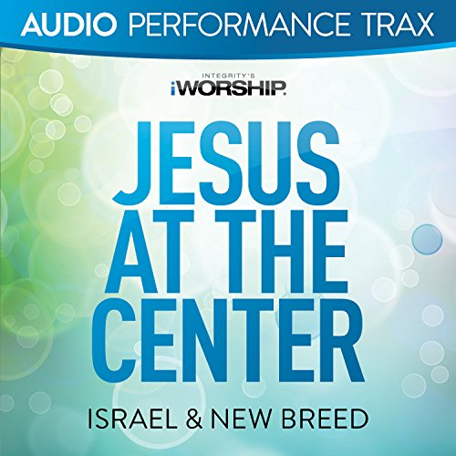 Jesus At the Center [Audio Performance Trax]
