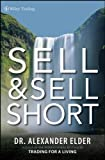 Sell and Sell Short (Wiley Trading) - Alexander Elder