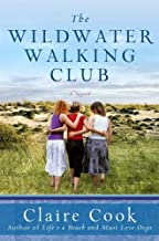 The Wildwater Walking Club by Cook, Claire (2009) Hardcover