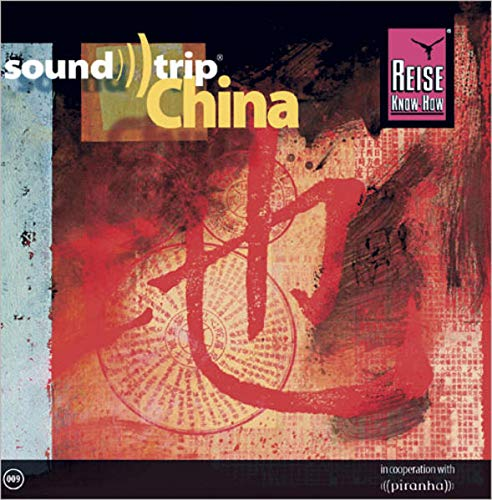 Reise Know-How SoundTrip China: Musik-CD