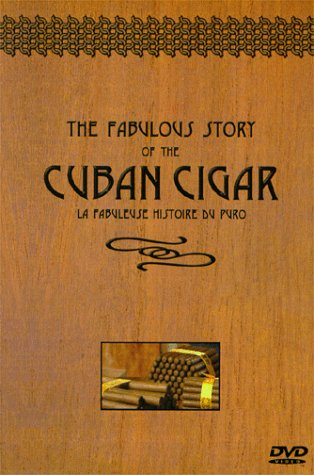 The Fabulous Story of the Cuban Cigar