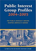 Public Interest Group Profiles 2004-2005 (PUBLIC INTEREST PROFILES)