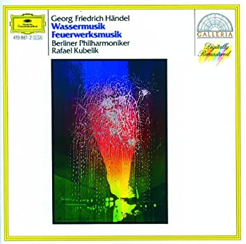 Händel: Water Music / Music for the Royal Fireworks - Kubelik