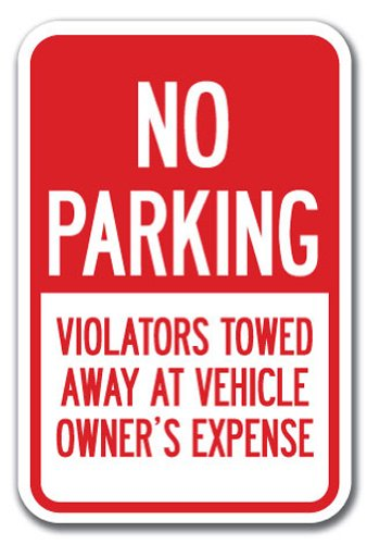 """No Parking Violators Will Be Towed Away at Vehicle Owner's Expense Sign 12"""" X 18"""" Heavy Gauge Aluminum Signs"""