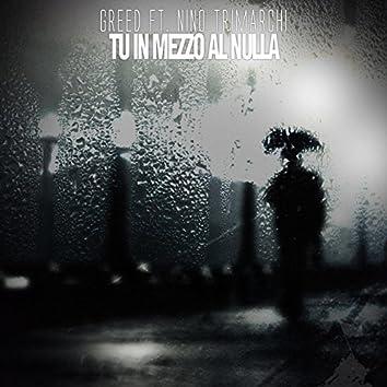 Tu In Mezzo Al Nulla (feat. Nino Trimarchi)