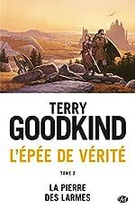 L'Épée de Vérité, Tome 2 - La Pierre des Larmes de Terry Goodkind