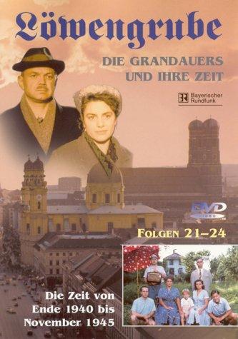 Löwengrube, Die Grandauers und ihre Zeit - Teil 06: Die Zeit von 1940 - 1945 (Folge 21-24)