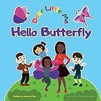 Dear Little Me; Hello Butterfly