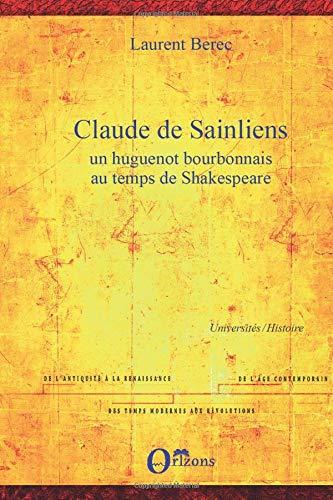 Claude de Sainliens: Un huguenot bourbonnais au temps de Shakespeare