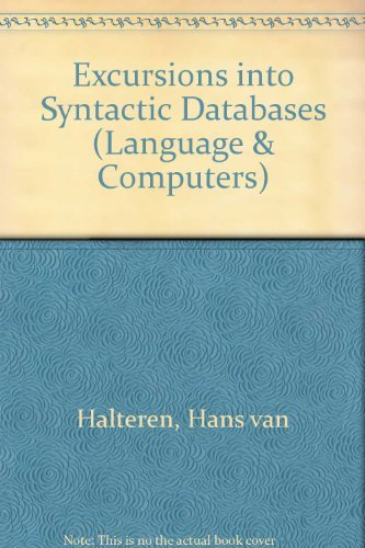 Excursions Into Syntactic Databases.(Language and Computers 21) by Hans van HALTEREN (1997-01-31)
