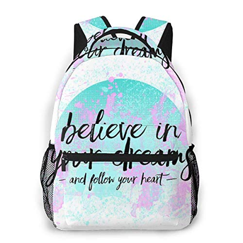Lawenp Multifunctional Casual Backpack,Fashion Trend Knapsack,Cute Backpack11.5 X 16'''' X 8'''' Text Art Believe in Your Dreams Follow Your Heart