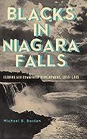 Blacks in Niagara Falls: Leaders and Community Development, 1849-1985