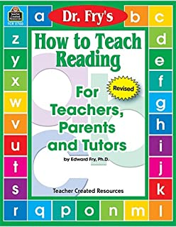 How to Teach Reading: For Teachers, Parents and Tutors