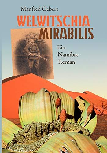 Welwitschia mirabilis: Ein Namibia-Roman