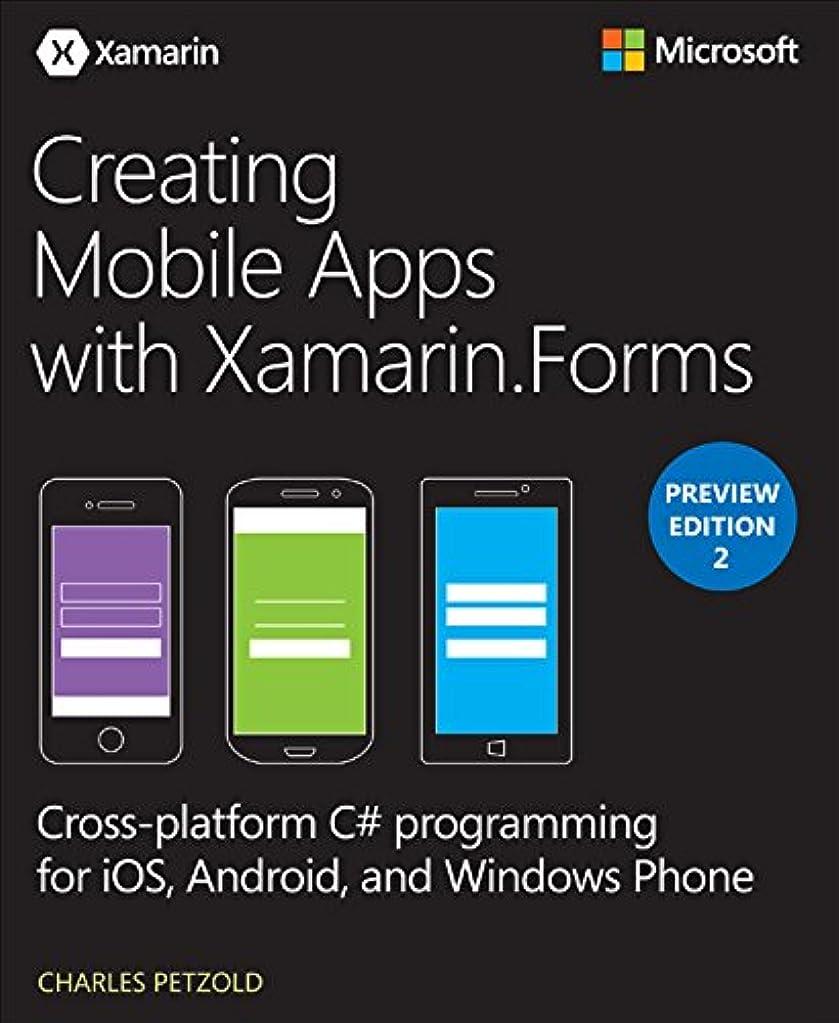 広がり開始現実Creating Mobile Apps with Xamarin.Forms Preview Edition 2 (Developer Reference) (English Edition)