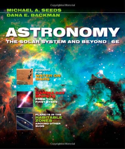 By Michael A. Seeds - Astronomy: The Solar System and Beyond: 6th (sixth) Edition