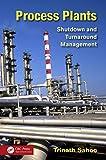 Process Plants: Shutdown and Turnaround Management (English Edition)