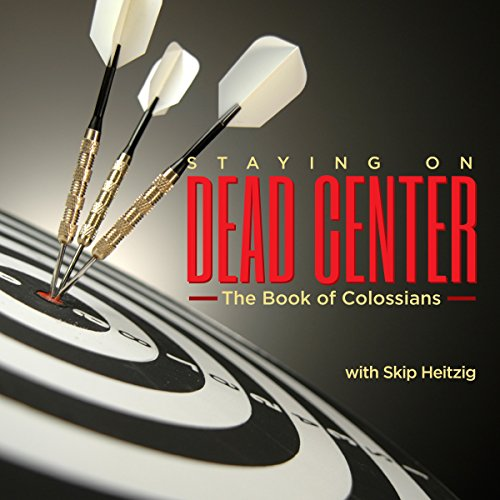 51 Colossians - Staying on Dead Center - 1991 audiobook cover art