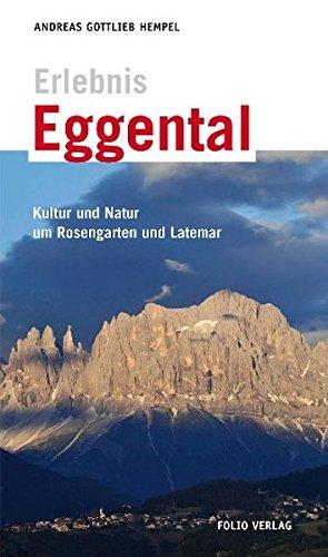 Erlebnis Eggental: Kultur und Natur um Rosengarten und Latemar