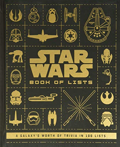 Star Wars: Book of Lists: 100 Lists Compiling a Galaxy\'s Worth of Trivia: A Galaxy\'s Worth of Trivia in 100 Lists