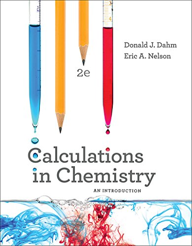 Compare Textbook Prices for Calculations in Chemistry: An Introduction Second Edition ISBN 9780393614367 by Dahm, Donald J.,Nelson, Eric A.