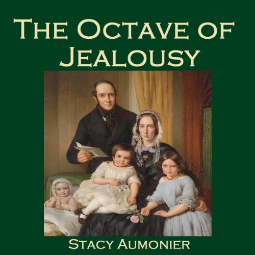 The Octave of Jealousy                   By:                                                                                                                                 Stacy Aumonier                               Narrated by:                                                                                                                                 Cathy Dobson                      Length: 45 mins     Not rated yet     Overall 0.0