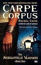 Rachel Caine: Carpe Corpus (Mass Market Paperback); 2009 Edition