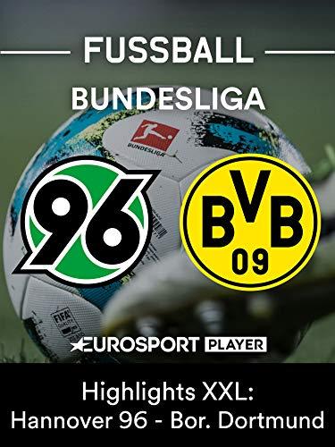 Highlights XXL: Hannover 96 gegen Borussia Dortmund