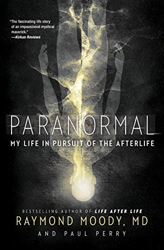 Compare Textbook Prices for Paranormal: My Life in Pursuit of the Afterlife  ISBN 9780062046437 by Moody, Raymond,Perry, Paul