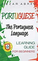 Portuguese: The Portuguese Language Learning Guide for Beginners