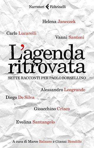 L'agenda ritrovata: Sette racconti per Paolo Borsellino (L'agenda ritrovata Vol. 1)