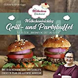 """Die Wölkchenbäckerei: Wölkchenleichtes Grill- und Partybuffet: aus der Reihe """"Abnehmen mit Brot & Kuchen"""" (Abnehmen mit Brot und Kuchen: Die Wölkchenbäckerei)"""