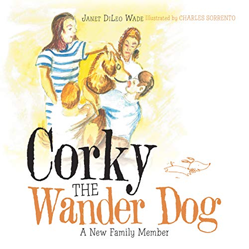 Corky the Wander Dog: A New Family Member (English Edition)