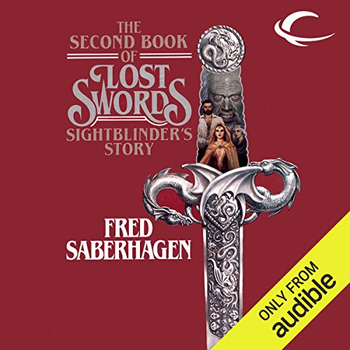 Sightblinder's Story     The Second Book of Lost Swords              Autor:                                                                                                                                 Fred Saberhagen                               Sprecher:                                                                                                                                 Cynthia Barrett                      Spieldauer: 8 Std. und 59 Min.     Noch nicht bewertet     Gesamt 0,0
