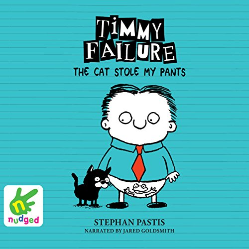 Timmy Failure: The Cat Stole My Pants audiobook cover art
