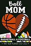 Ball Mom Football Basketball 2 Years Monthly Planner 2021 - 2022: Funny Football Mom And Basketball Mom Heart Gift Weekly Planner A5 Size Schedule Calendar Views to Write in Ideas