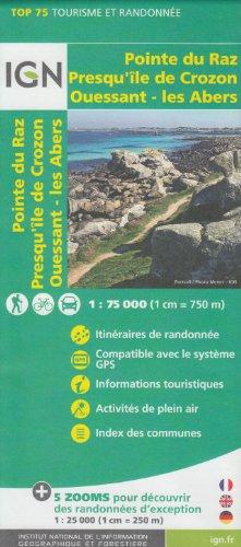 IGN TOP 75 Bretaña Occidental: Pointe du Raz - Presqu'île de Crozon - Ile d'Ouessant - les Abers, 1:75 000/1: 25 000, topográfico mapa de senderismo, (Bretaña, Francia) IGN