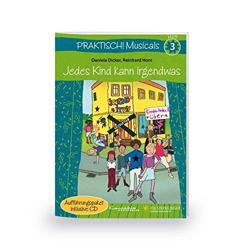 Praktisch! Musicals 3 - Jedes Kind kann irgendwas: Heft inkl. CD