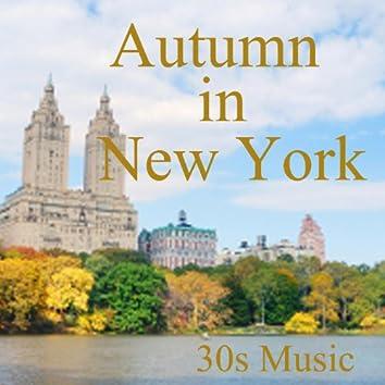 30s Music - Autumn in New York
