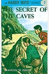 Hardy Boys 07: The Secret of the Caves (The Hardy Boys Book 7) Kindle Edition