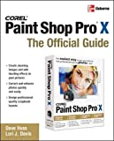 Corel Paint Shop Pro X: The Official Guide (How to Do Everything) - David Huss